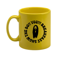 BLACK ON YELLOW THE DO!! YOU!!! BREAKFAST SHOW MUG