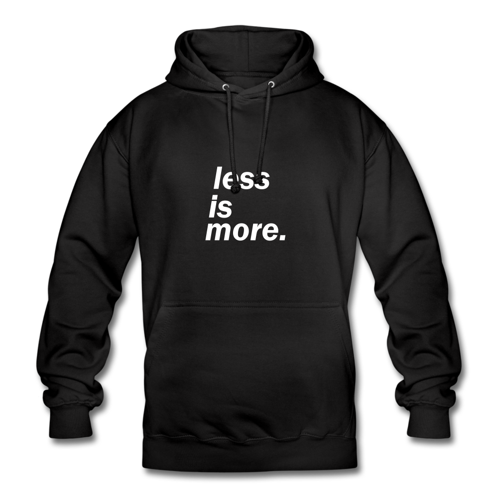 less is more. Unisex Hoodie - Schwarz