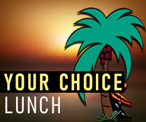 Your Choice Lunch