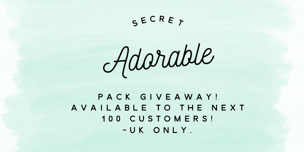 Secret ADORABLE Pack giveaway! Available to the next 100 customers!