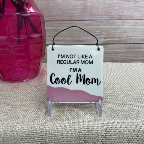 """Not Like a Regular Mom"" Hanging Plaque Sign"