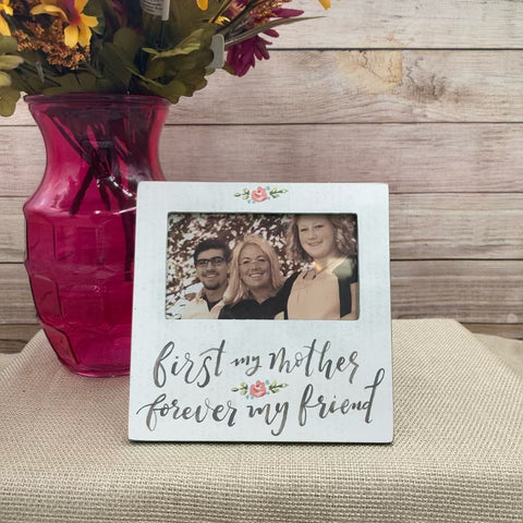 """First My Mother, Forever My Friend"" Picture Frame"