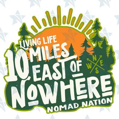 10 Miles East of Nowhere Sticker