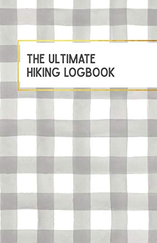 The Ultimate Hiking Logbook: Plaid Cover Edition