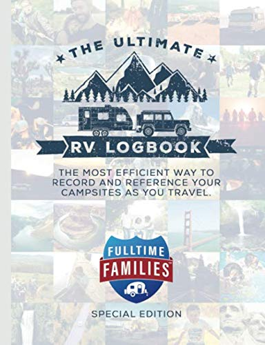The Ultimate RV Logbook: Fulltime Families Special Edition