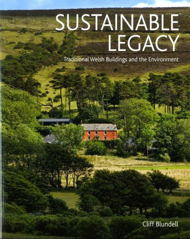 Sustainable Legacy - Traditional Welsh Buildings and the Environm