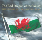 Compact Wales: Red Dragon of the Welsh, The History of the National Flag