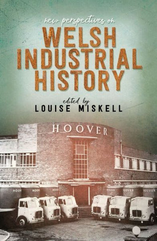 New Perspectives on Welsh Industrial History