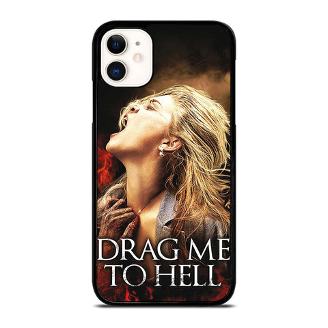 DRAG ME TO HELL iPhone 11 Case
