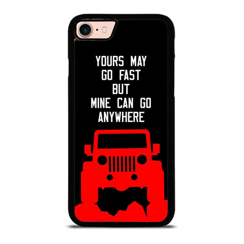 JEEP YOURS MAY GO FAST-iphone-8-case