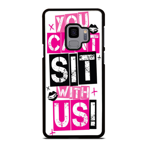 YOU CAN'T SIT WITH US Samsung Galaxy S9 Case