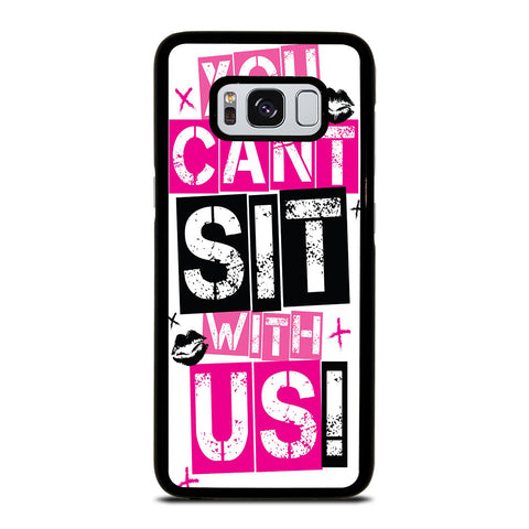 YOU CAN'T SIT WITH US Samsung Galaxy S8 Case