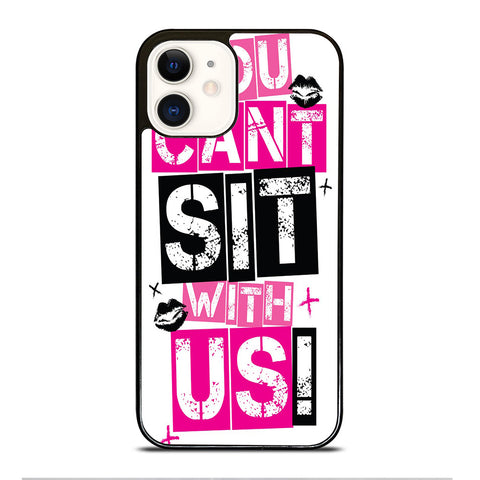 YOU CAN'T SIT WITH US iPhone 12 Case