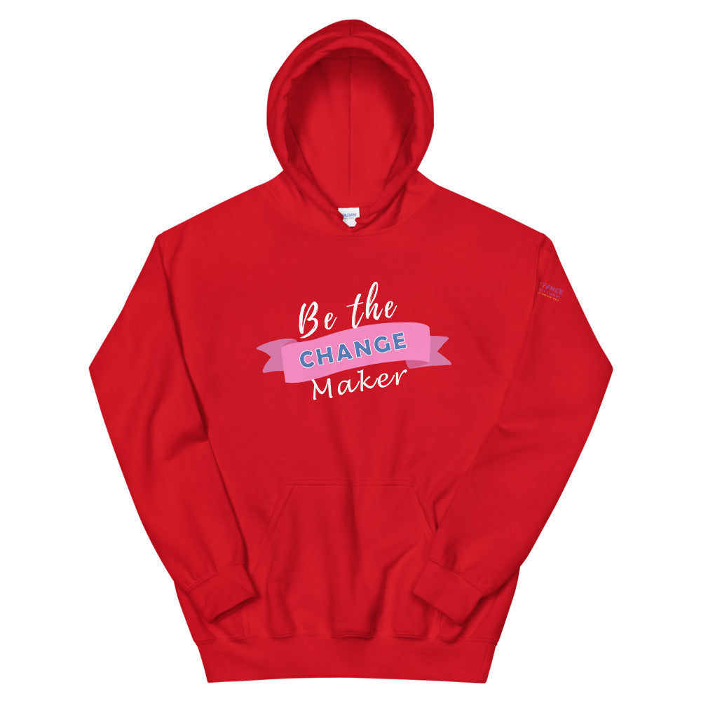 Be the Change Maker Hoodie