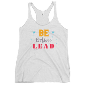 Be, Believe & Lead Women's Racerback Tank