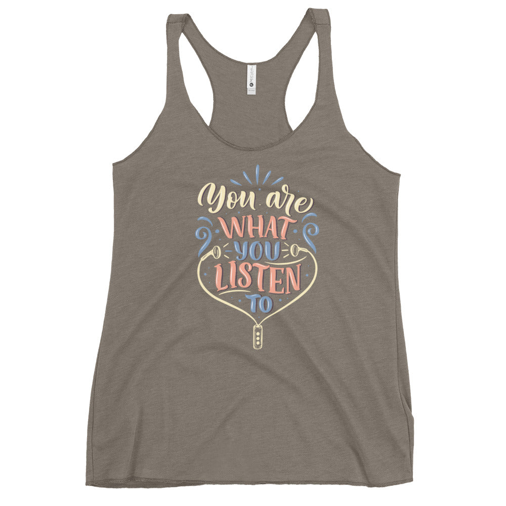 You Are What You Listen To Racerback Tank