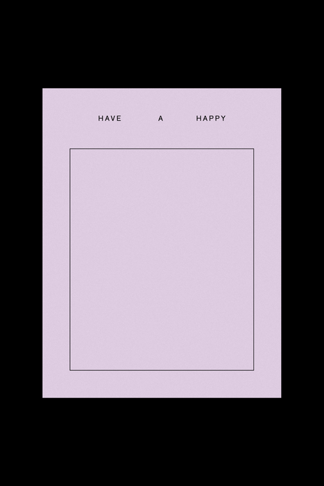 Have A Happy _____ Card