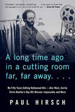 A Long time Ago In A Cutting Room: My Fifty Years Editing Hollywood Hits (Hardcover)