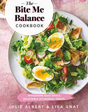The Bite Me Balance Cookbook by Julie Albert and Lisa Gnat