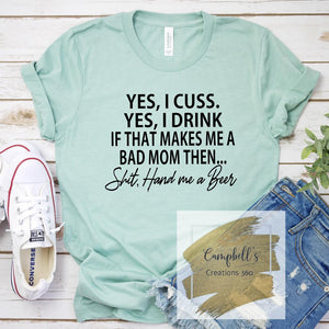 If That Makes Me A Bad Mom Then Shit... Tee