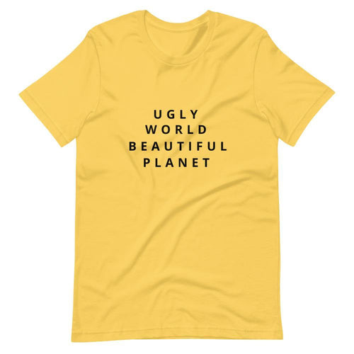 Short-Sleeve Unisex T-Shirt Ugly World Beautiful Planet 2021 - Starsy