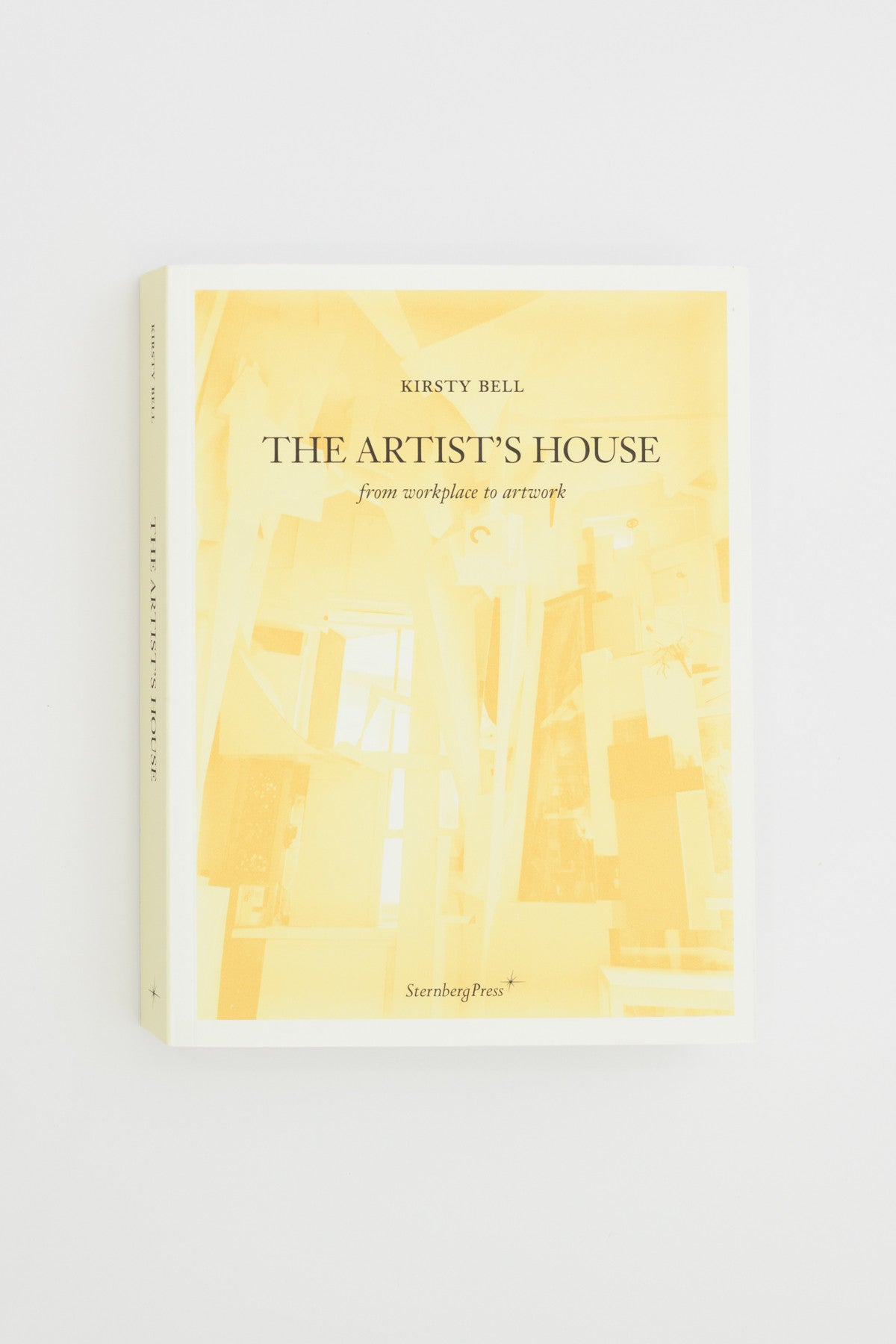 The Artist's House - From Workplace to Artwork - Kirsty Bell