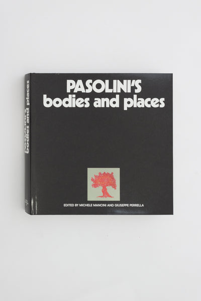 Pasolini's Bodies and Places - Michele Mancini & Giuseppe Perrella