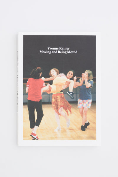 Moving and Being Moved - Yvonne Rainer