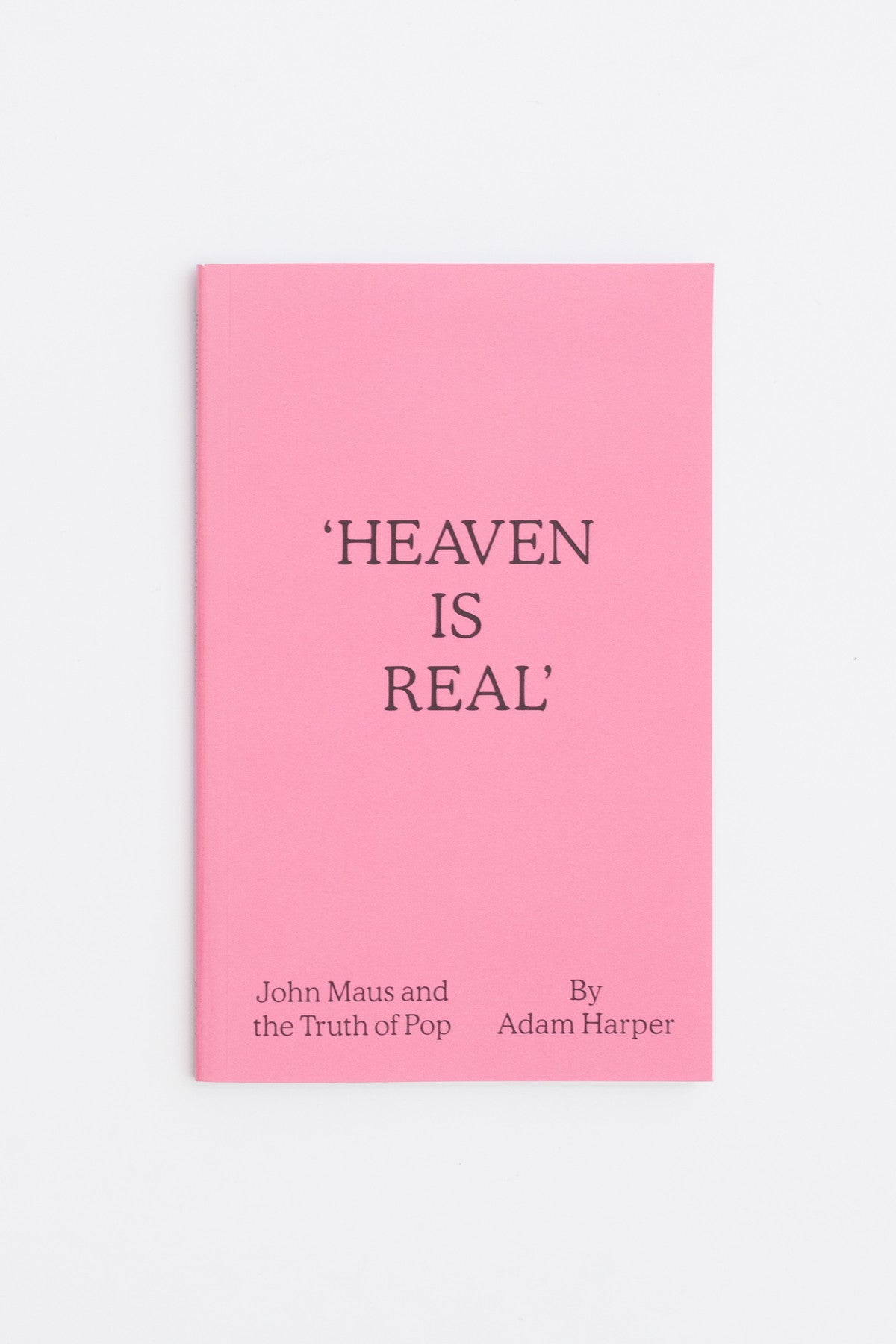 Heaven is Real: John Maus and the Truth of Pop - Adam Harper