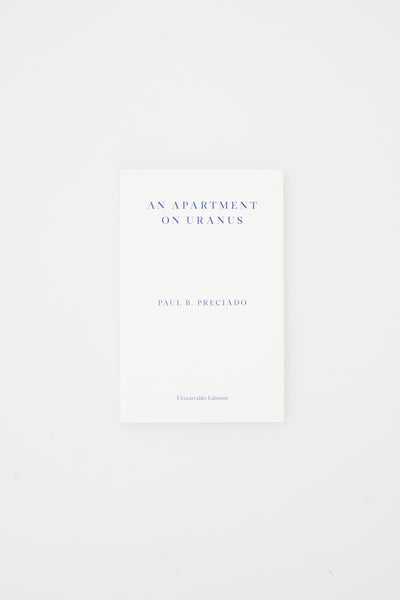 An Apartment on Uranus - Paul B. Preciado
