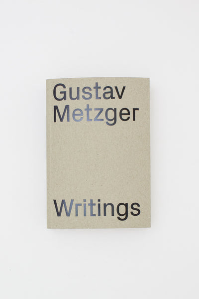 Gustav Metzger Writings (1953–2016)