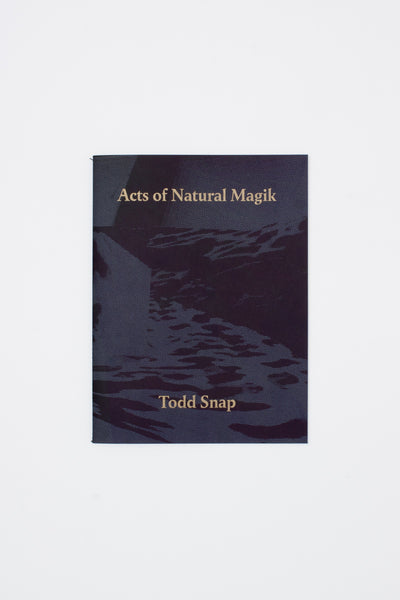 Acts of Natural Magik - Todd Snap