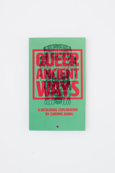Queer Ancient Ways - Zairong Xiang