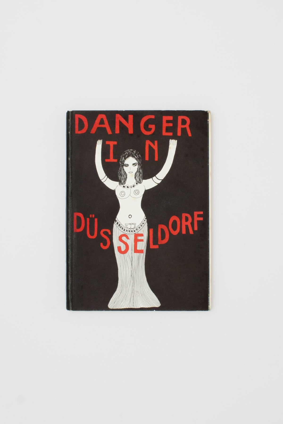 Danger in Dusseldorf (or) I am Not What I Seem - Dorothy Iannone