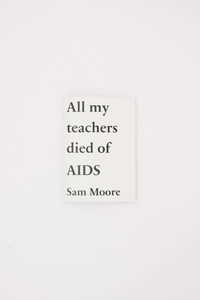 All My Teachers Died of AIDS - Sam Moore