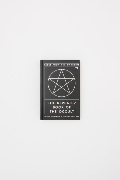 The Repeater Book of the Occult: Tales from the Darkside - Tariq Goddard & Eugene Thacker ed.