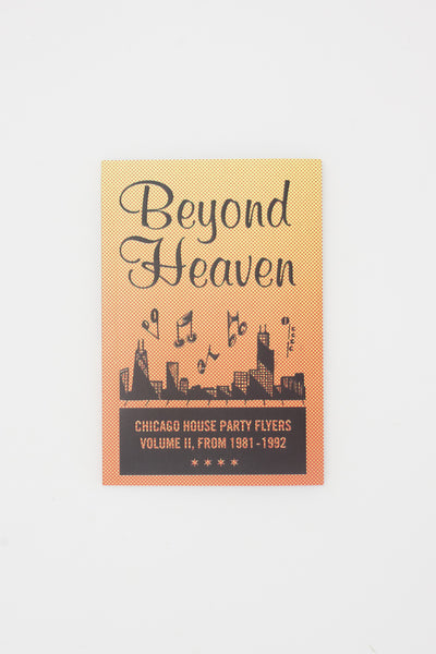Beyond Heaven Chicago House Party Flyers - Volume II, From 1981-1992 - Brandon Johnson
