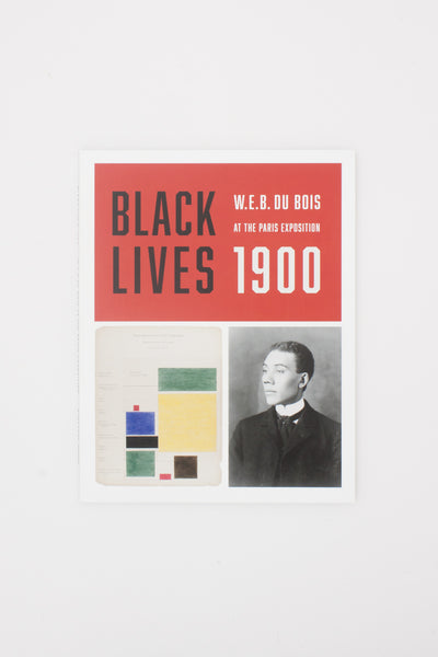 BLACK LIVES 1900: W.E.B. Du Bois at the Paris Exposition - Julian Rothenstein