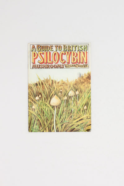A Guide to British Psilocybin Mushrooms - Richard Cooper
