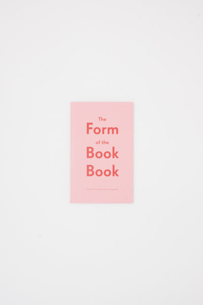 The Form of the Book Book - Sara De Bondt and Fraser Muggeridge ed.