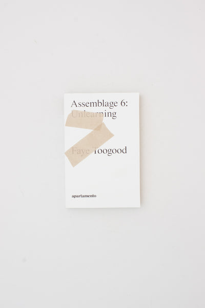 Assemblage 6: Unlearning - Faye Toogood