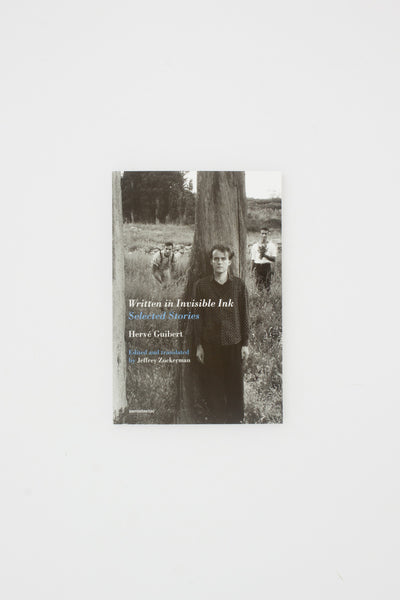 Written in Invisible Ink - Selected Short Stories - Hervé Guibert