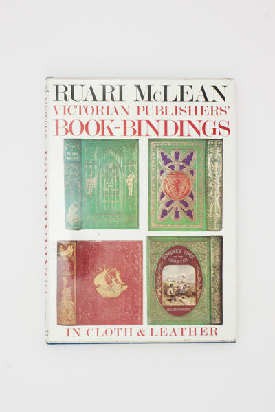 Victorian Publishers' Book-Bindings in Cloth & Leather - Ruari McLean