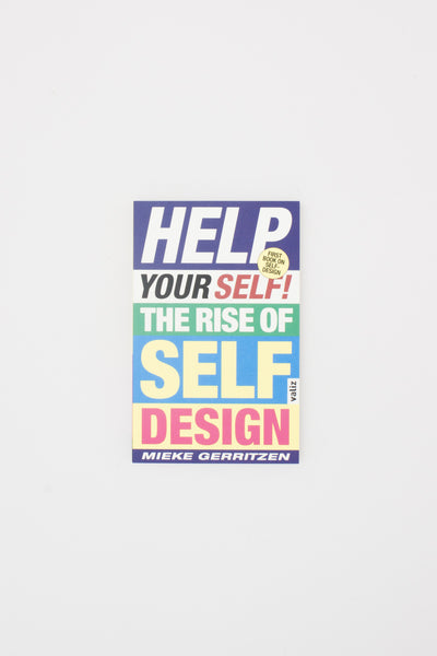 Help Your Self - The Rise Of Self-Design - Mieke Gerritzen