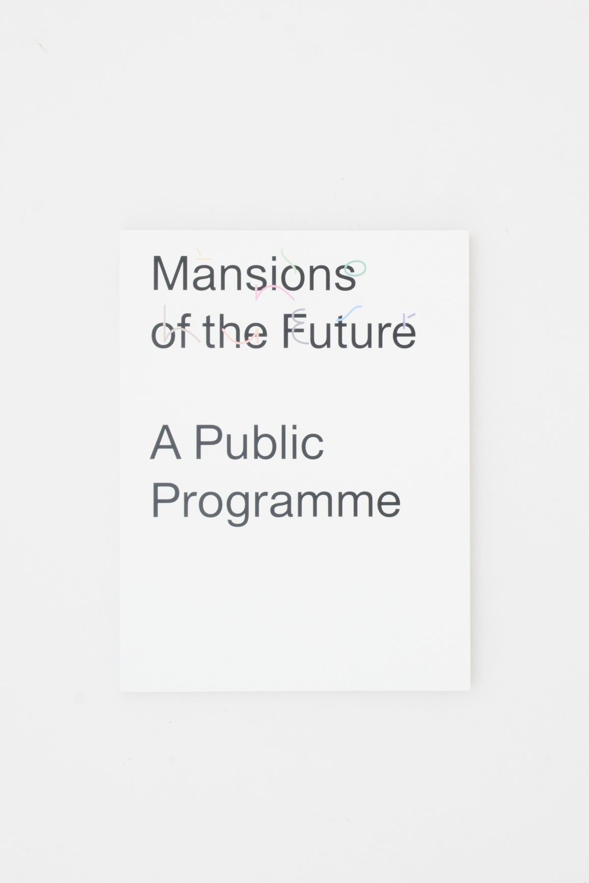 Mansions of the Future: A Public Programme