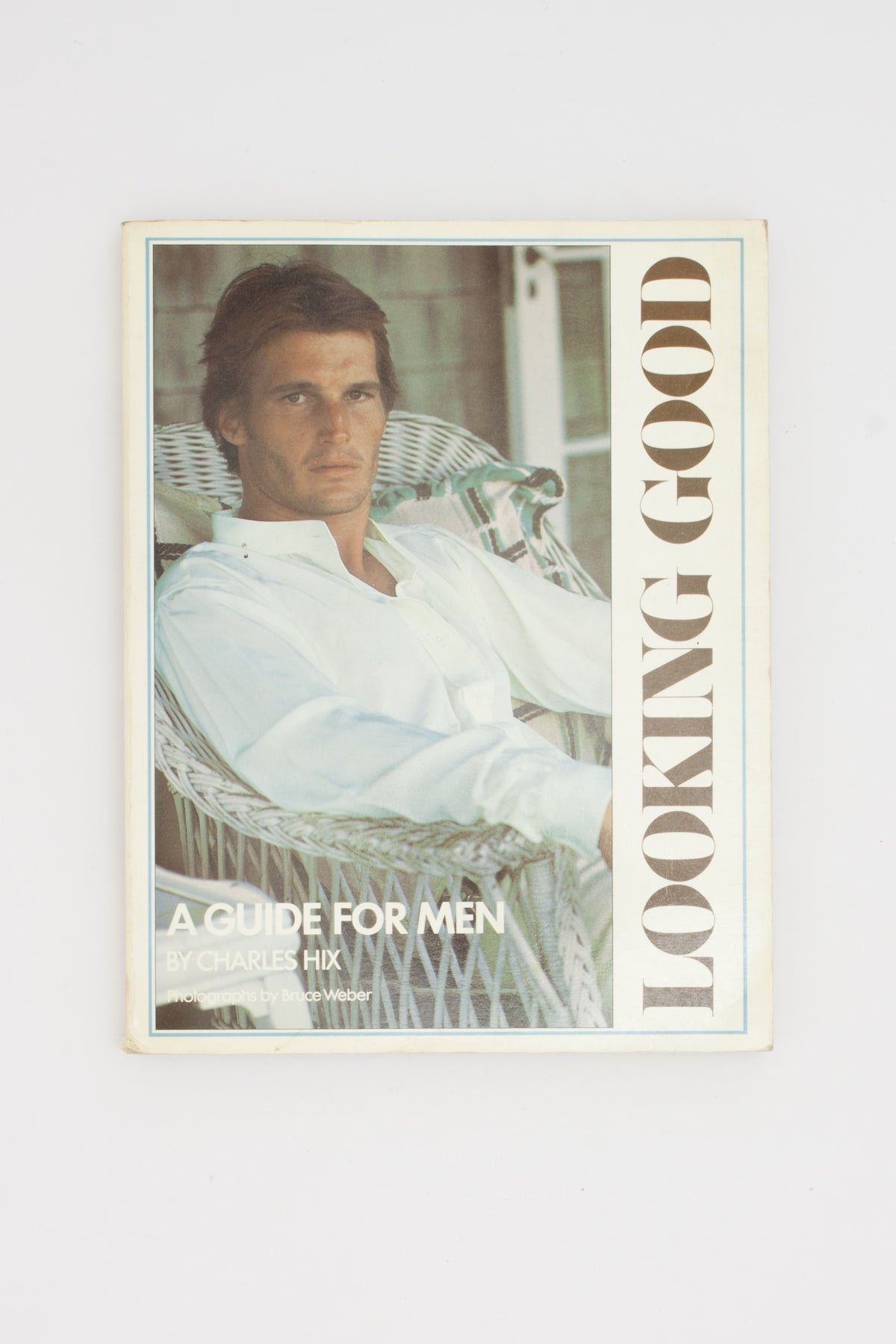 Looking Good. A Guide for Men. - Charles Hix