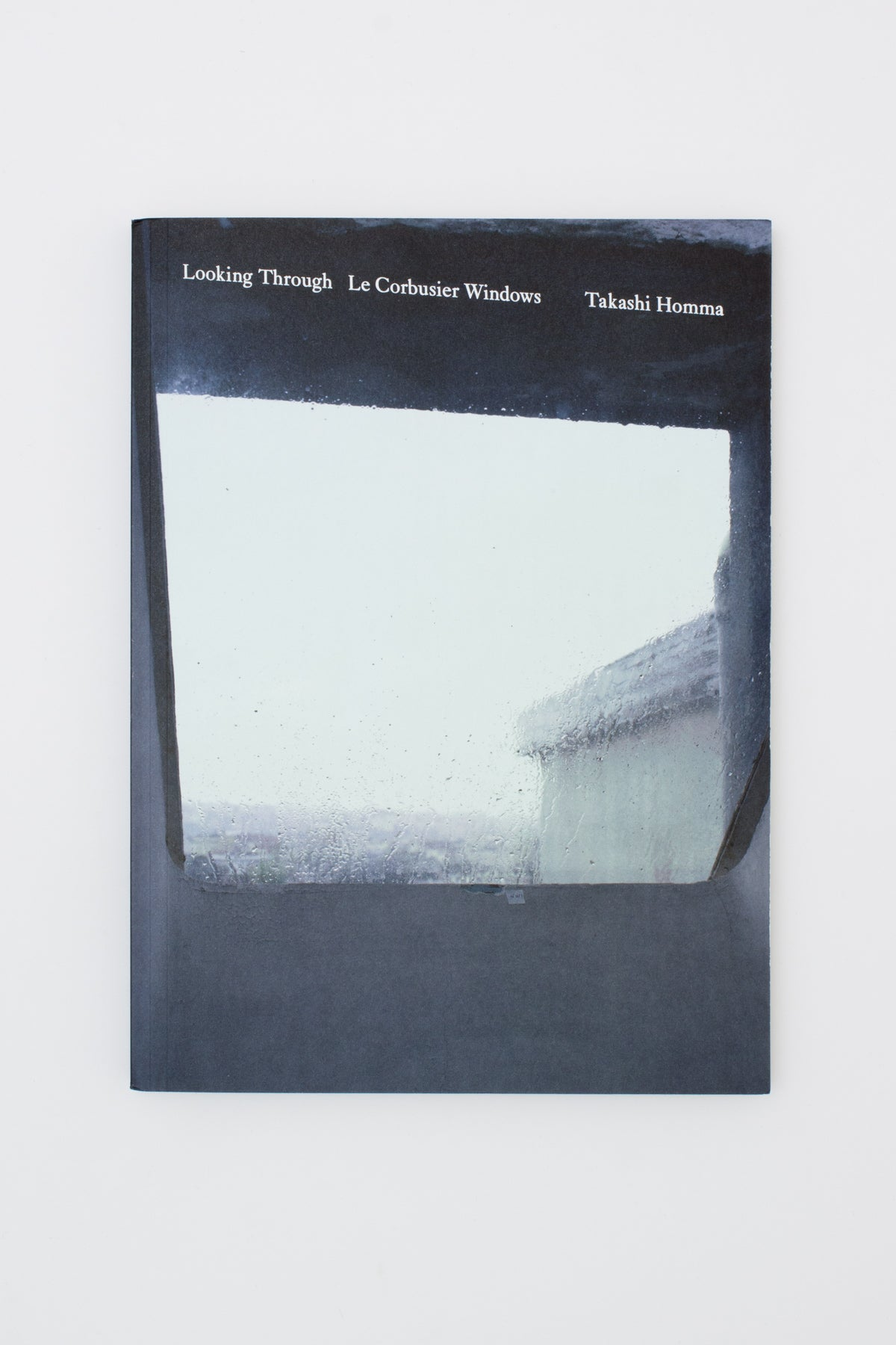 Looking Through / Le Corbusier Windows - Takashi Homma