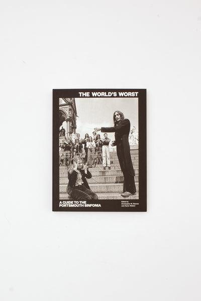 The World's Worst: Guide to the Portsmouth Sinfonia - Christopher M. Reeves ed.
