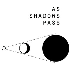 As Shadows Pass