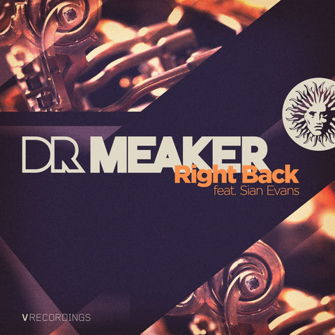 Dr. Meaker - Right Back (feat. Sian Evans)